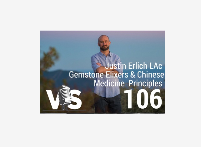 Justin Ehrlich - Gemstone Elixers and Chinese Medicine principles epizode 106