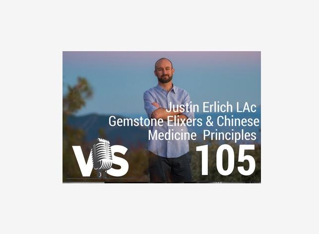 Justin Ehrlich - Gemstone Elixers and Chinese Medicine principles epizode 105